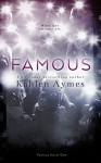 Famous (The Famous Novels, Book 1) - Kahlen Aymes