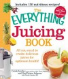 The Everything Juicing Book: All You Need to Create Delicious Juices for Your Optimum Health - Carole Jacobs