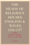 The Heads of Religious Houses: England and Wales, II. 1216 1377 - David Knowles