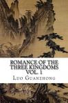 Romance of the Three Kingdoms, Vol. 1: (with footnotes and maps) (Romance of the Three Kingdoms (with footnotes and maps)) (Volume 1) - Luo Guanzhong, www.tres reinos.es, www.three kingdoms.com, C.H. Brewitt Taylor