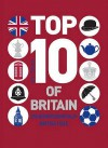Top 10 Of Britain: 250 Quintessentially British Lists - Russell Ash