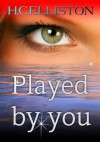 PLAYED BY YOU - H.C. Elliston