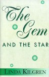 The Gem and the Star - Linda Kilgren