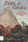 Peril by choice: The story of John and Elaine Beekman, Wycliffe Bible translators in Mexico - James C. Hefley