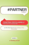 # Partner Tweet Book01: 140 Bite-Sized Ideas for Succeeding in Your Partnerships - Chaitra Vedullapalli, Rajesh Setty