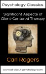 Significant Aspects of Client-Centered Therapy (Psychology Classics Book 2) - Carl Rogers, David Webb