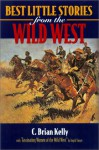 """Best Little Stories of the Wild West: With """"Fascinating Women of the West"""" by Ingrid Smyer - C. Brian Kelly, Ingrid Smyer-Kelly"""