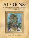 Acorns: Windows High-Tide Foghat: Volume III - Joshua Morris