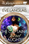 The Captain's Secret Daughter (In the Stars Romance) - Eve Langlais