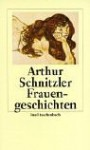 Frauengeschichten - Arthur Schnitzler, Hansgeorg Schmidt-Bergmann