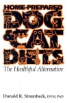 Home-Prepared Dog & Cat Diets: the Healthful Alternative - Donald R. Strombeck