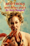Red Frogs and other plays (Dreaming the Americas) - Ruth Margraff