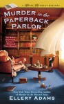 Murder in the Paperback Parlor - Ellery Adams