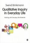 Qualitative Inquiry in Everyday Life - Svend Brinkmann