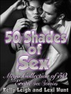 50 SHADES of SEX: Mega Collection of 50 Erotic Short Sex Stories - Lexi Hunt, Kelly Leigh