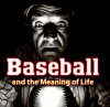 Baseball And The Meaning Of Life - Josh Leventhal