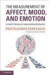 The Measurement of Affect, Mood, and Emotion - Panteleimon Ekkekakis, James A. Russell