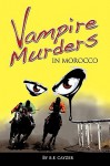 Vampire Murders in Morocco - Beatrice Fairbanks Cayzer