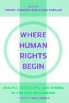 Where Human Rights Begin - Wendy Chavkin, Ellen Chesler