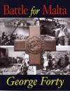 Battle For Malta - George Forty