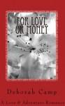 For Love or Money (A Love & Adventure Romance) - Deborah Camp
