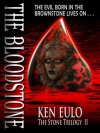 The Bloodstone (The Stone Series, #2) - Ken Eulo