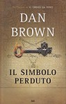 Il simbolo perduto Dan Brown - Dan Brown