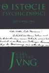O istocie psychiczności. Listy 1906-1961 - Carl Gustav Jung