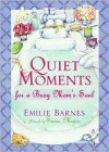 Quiet Moments for a Busy Mom's Soul - Emilie Barnes