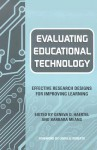 Evaluating Educational Technology: Effective Research Designs for Improving Learning - Geneva D. Haertel, Barbara Means, Linda G. Roberts