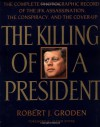 The Killing of a President: The Complete Photographic Record of the Assassination, the Conspiracy, and - Robert J. Groden, Oliver Stone