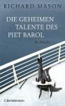 Die geheimen Talente des Piet Barol - Richard Mason, Rainer Schmidt
