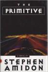 The Primitive - Stephen Amidon