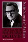 Governor Richard Ogilvie: In the Interest of the State - Taylor Pensoneau