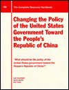 "Changing the Policy of the United States Government Toward the People's Republic of China: ""What Should Be the Policy of the United States Government - Hunter Goodnight, James Hunter, Hunter Goodnight"