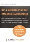 Ihr 4-Schritte-Plan für effektives Marketing! - Wie Sie Kunden gewinnen, die Ihr Angebot lieben werden und warum diese Kunden immer wieder kaufen. (German Edition) - Thomas Müller, Daniel Simeoni