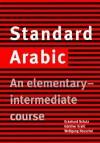 Standard Arabic: An Elementary-Intermediate Course - Eckehard Schulz
