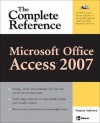 Microsoft Office Access 2007: The Complete Reference (Complete Reference Series) - Virginia Andersen