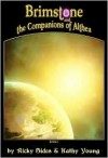 Brimstone and the Companions of Althea. by Ricky Sides and Kathy Young - Ricky Sides