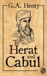 To Herat and Cabul - G.A. Henty