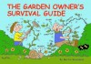 The Garden Owner's Survival Guide - Martin Baxendale