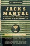 Jack's Manual 1933 Reprint: A Handbook of Information for Homes, Clubs, Hotels, & Restaurants - Ross Bolton