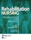 Rehabilitation Nursing: Foundations for Practice - Steve O'Connor, Sally Davis