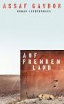 Auf fremdem Land: Roman (German Edition) - Assaf Gavron, Barbara Linner