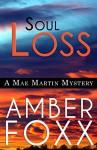 Soul Loss (Mae Martin Mysteries Book 4) - Amber Foxx
