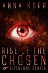 Rise of the Chosen - Anna Kopp