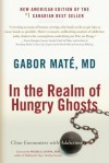 In the Realm of Hungry Ghosts: Close Encounters with Addiction - Gabor Maté, Peter A. Levine