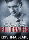 The TROUBLE With BILLIONAIRES: Book 1 - Kristina Blake