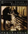 Ethical Issues in Business: Inquiries, Cases, and Readings - Peg Tittle