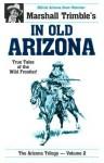 In Old Arizona - Marshall Trimble